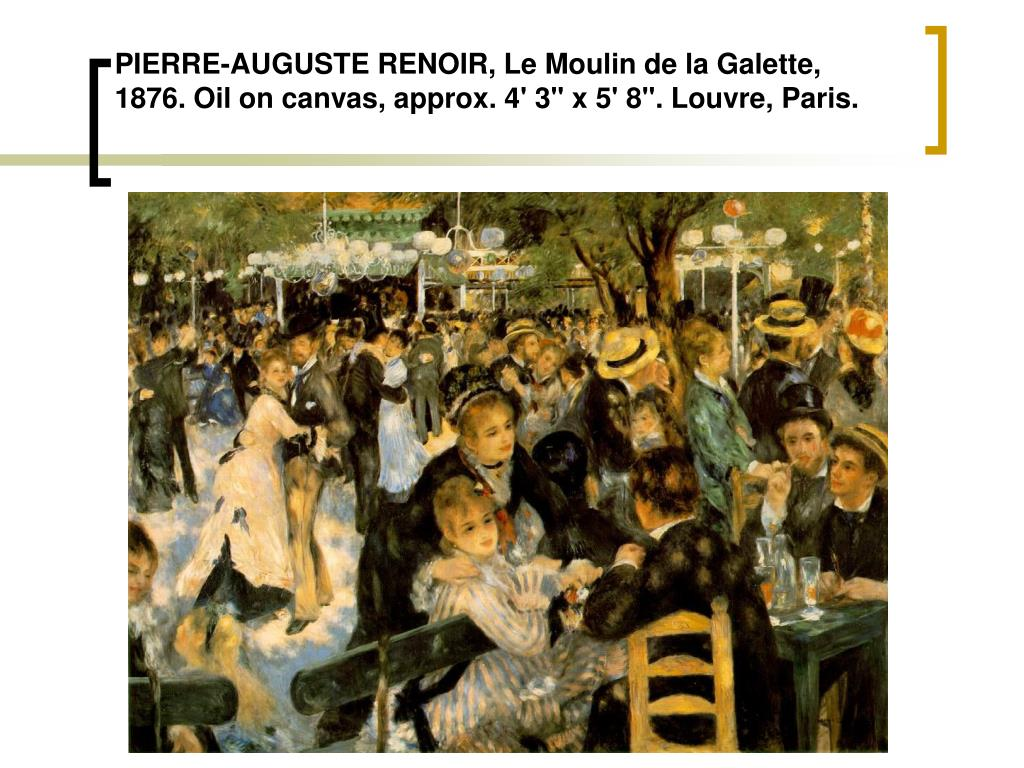 "PIERRE-AUGUSTE RENOIR, Le Moulin de la Galette, 1876. Oil on canvas, approx. 4' 3"" x 5' 8"". Louvre, Paris."