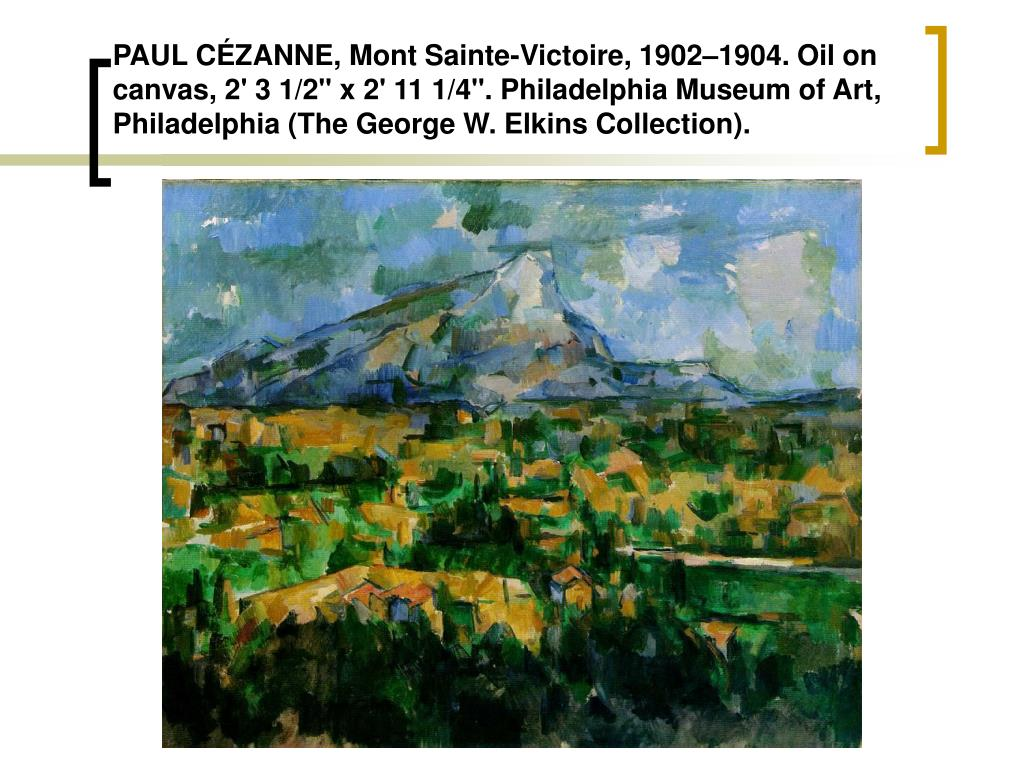 "PAUL CÉZANNE, Mont Sainte-Victoire, 1902–1904. Oil on canvas, 2' 3 1/2"" x 2' 11 1/4"". Philadelphia Museum of Art, Philadelphia (The George W. Elkins Collection)."