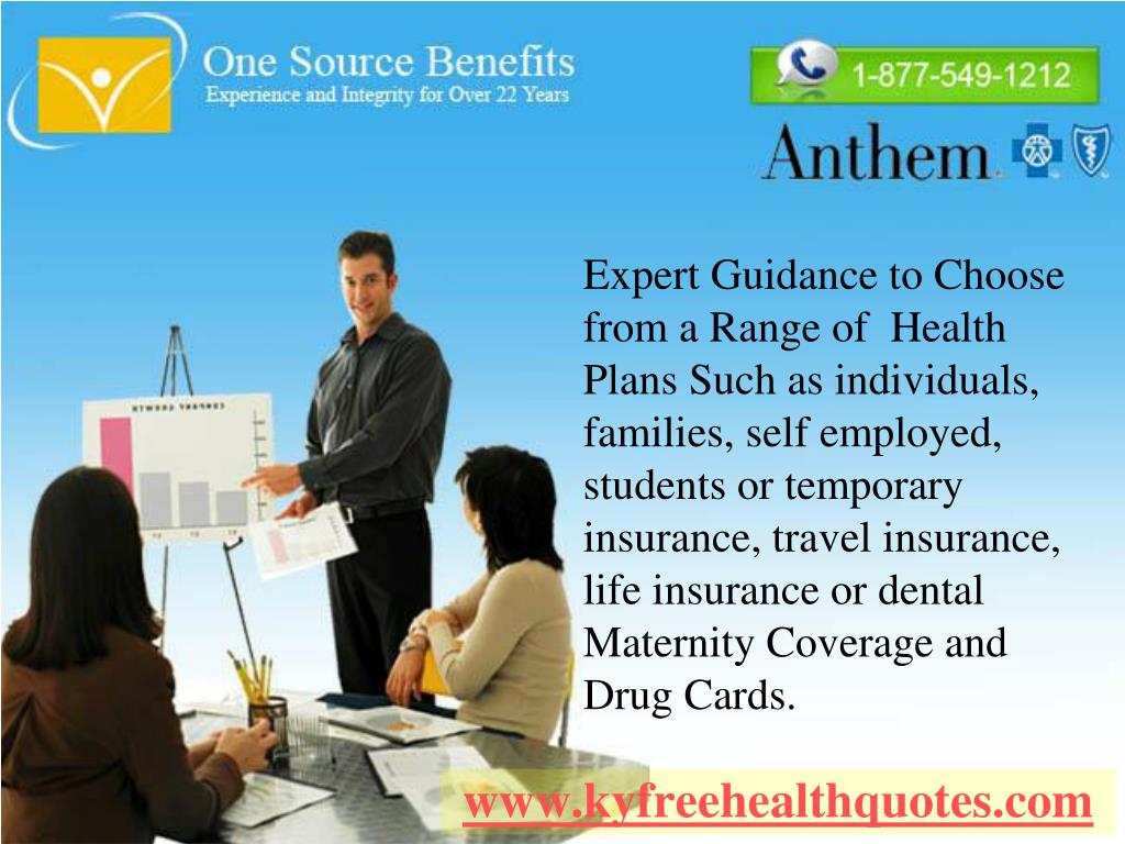 Expert Guidance to Choose from a Range of  Health Plans Such as individuals, families, self employed, students or temporary insurance, travel insurance, life insurance or dental Maternity Coverage and Drug Cards.