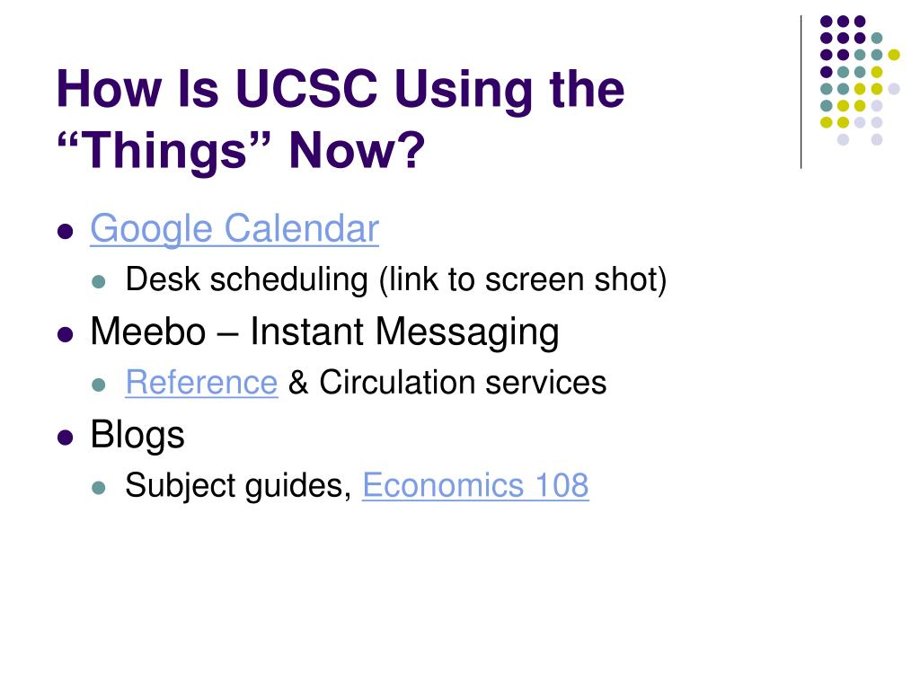 How Is UCSC Using the