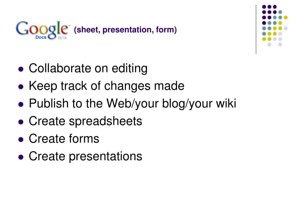 (sheet, presentation, form)