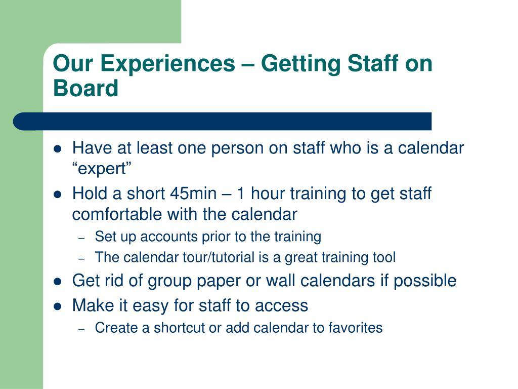 Our Experiences – Getting Staff on Board