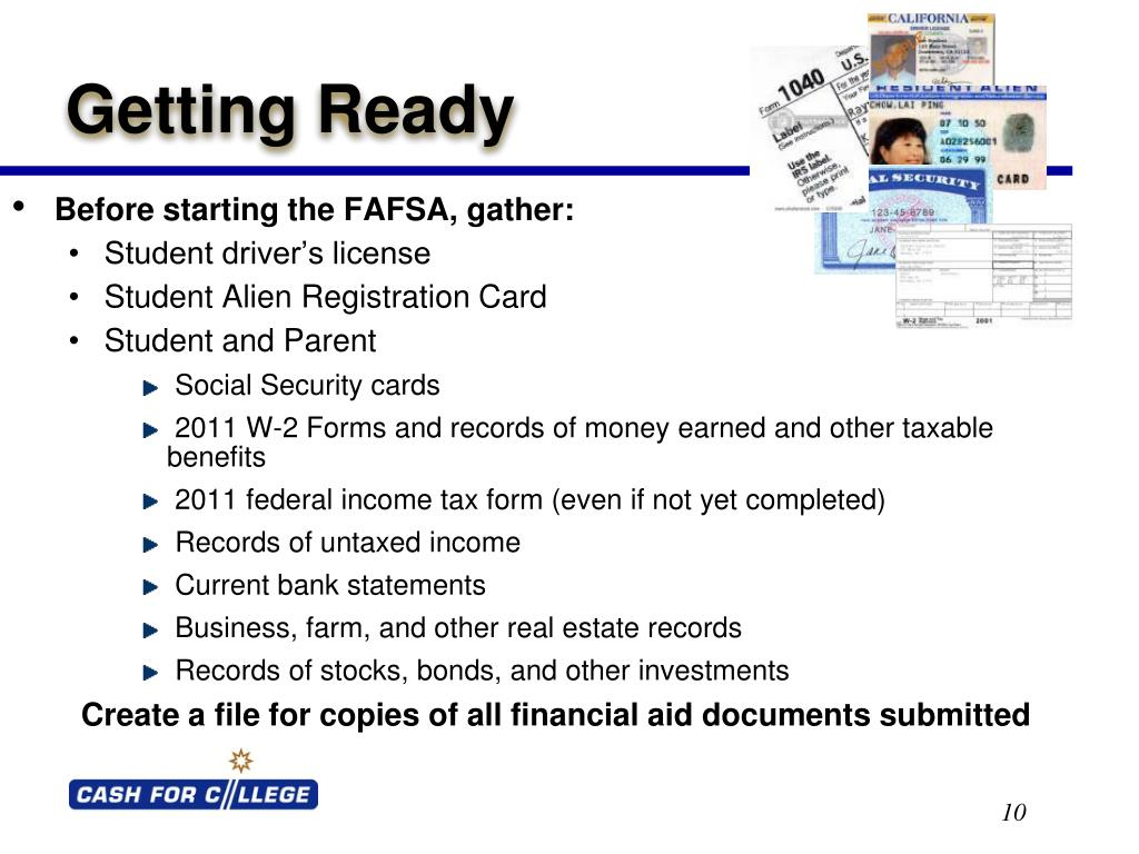 Before starting the FAFSA, gather: