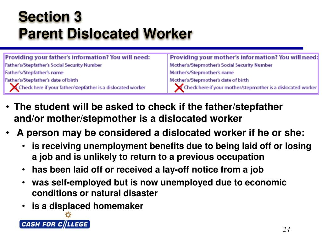 The student will be asked to check if the father/stepfather and/or mother/stepmother is a dislocated worker