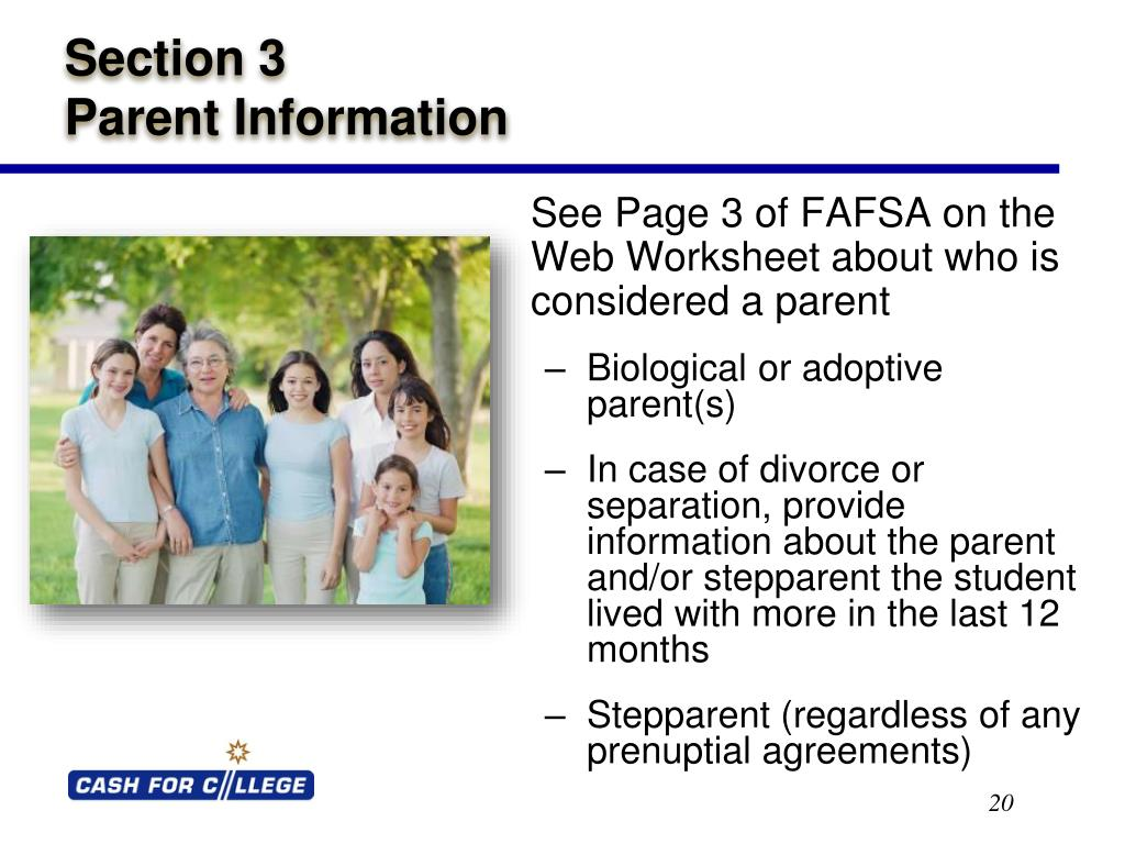 See Page 3 of FAFSA on the Web Worksheet about who is considered a parent