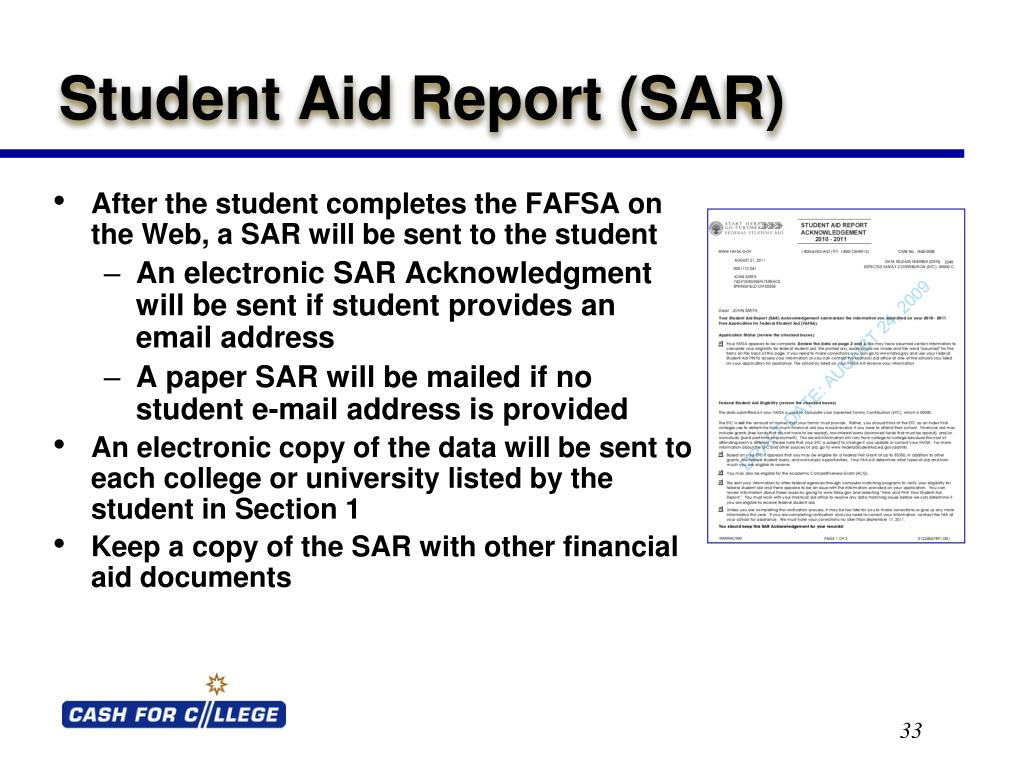 After the student completes the FAFSA on the Web, a SAR will be sent to the student