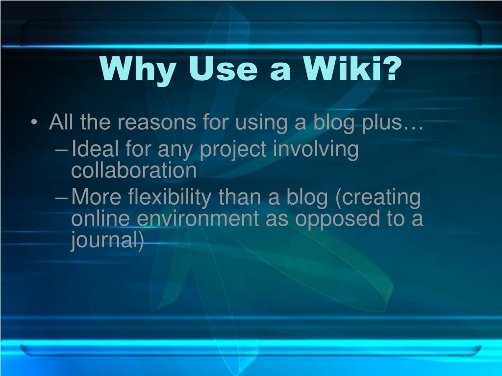 Why Use a Wiki?