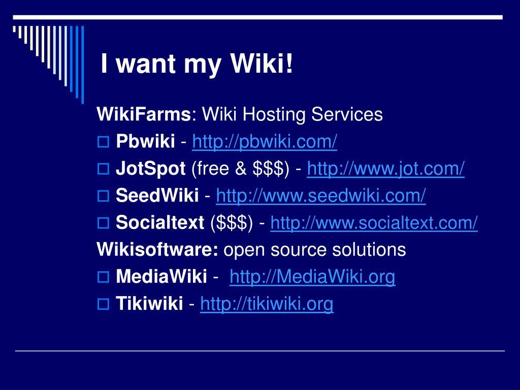 I want my Wiki!