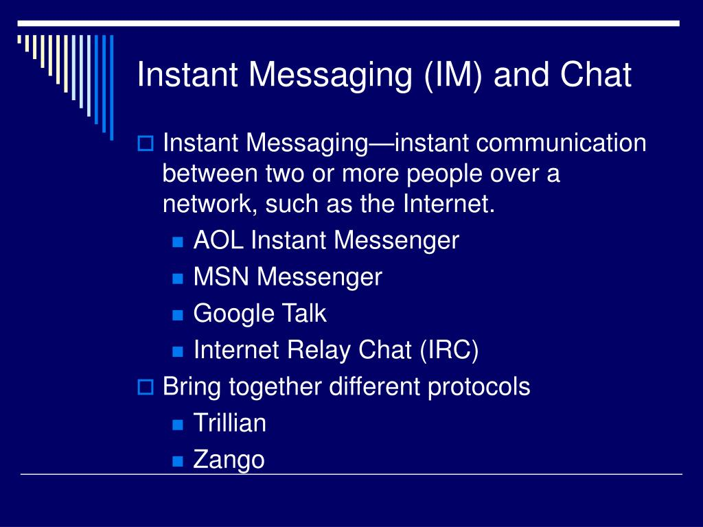 Instant Messaging (IM) and Chat