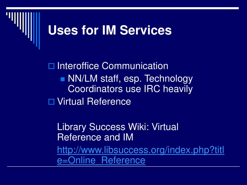 Uses for IM Services