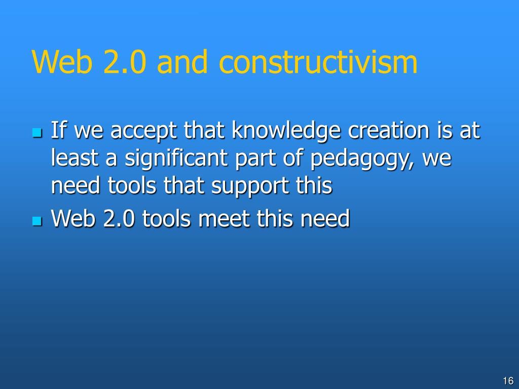 Web 2.0 and constructivism