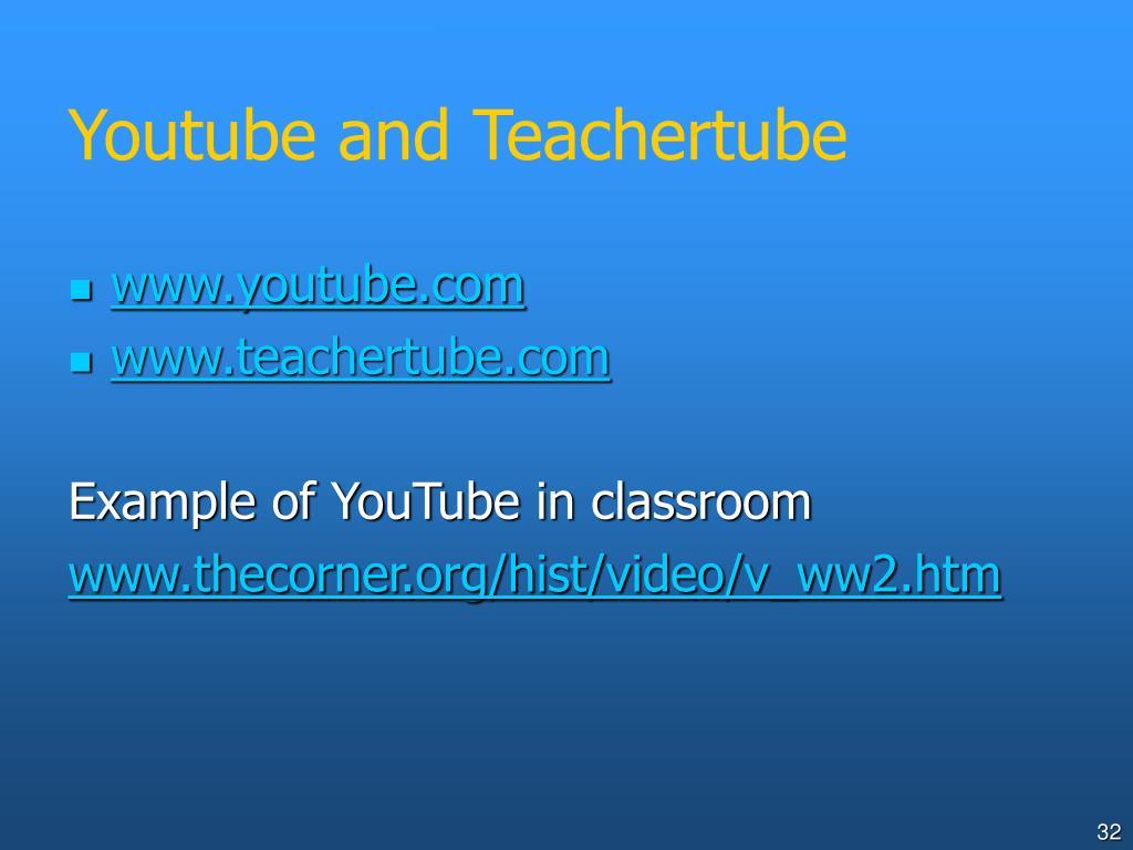 Youtube and Teachertube