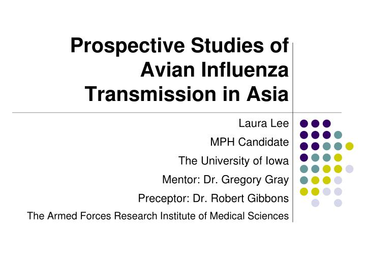 Prospective studies of avian influenza transmission in asia l.jpg