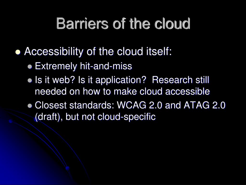 Barriers of the cloud