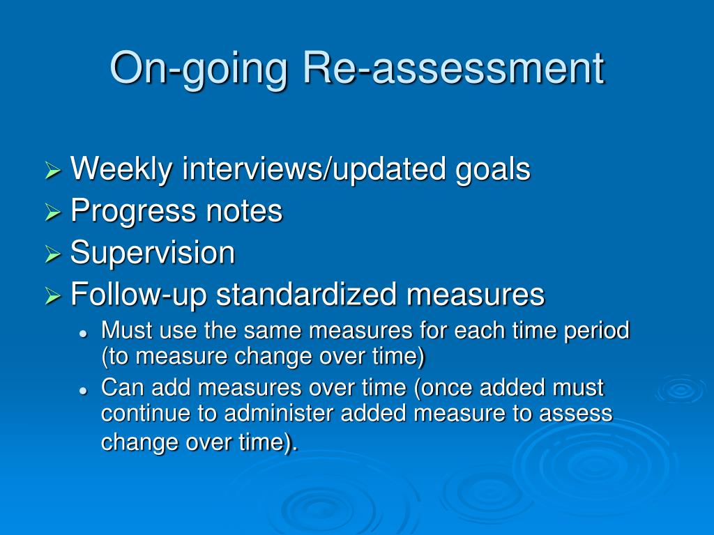 On-going Re-assessment