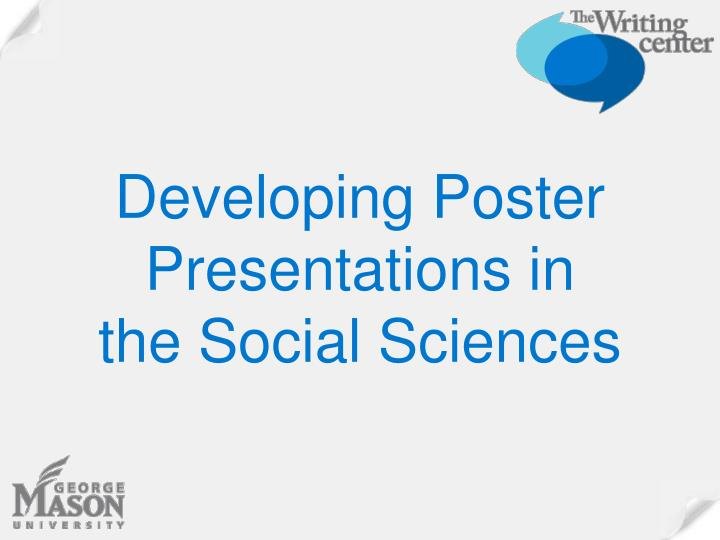 Developing Poster Presentations in the Social Sciences