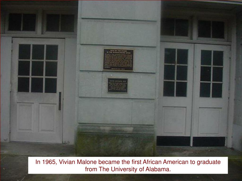 In 1965, Vivian Malone became the first African American to graduate from The University of Alabama.