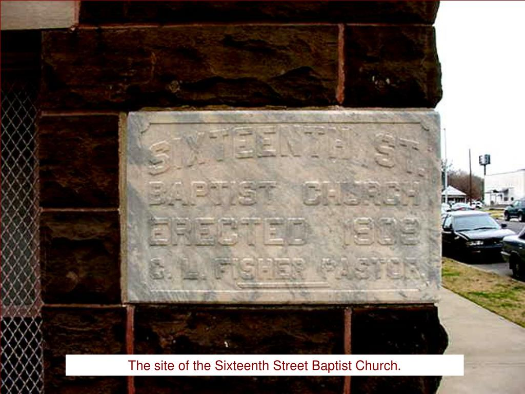 The site of the Sixteenth Street Baptist Church.