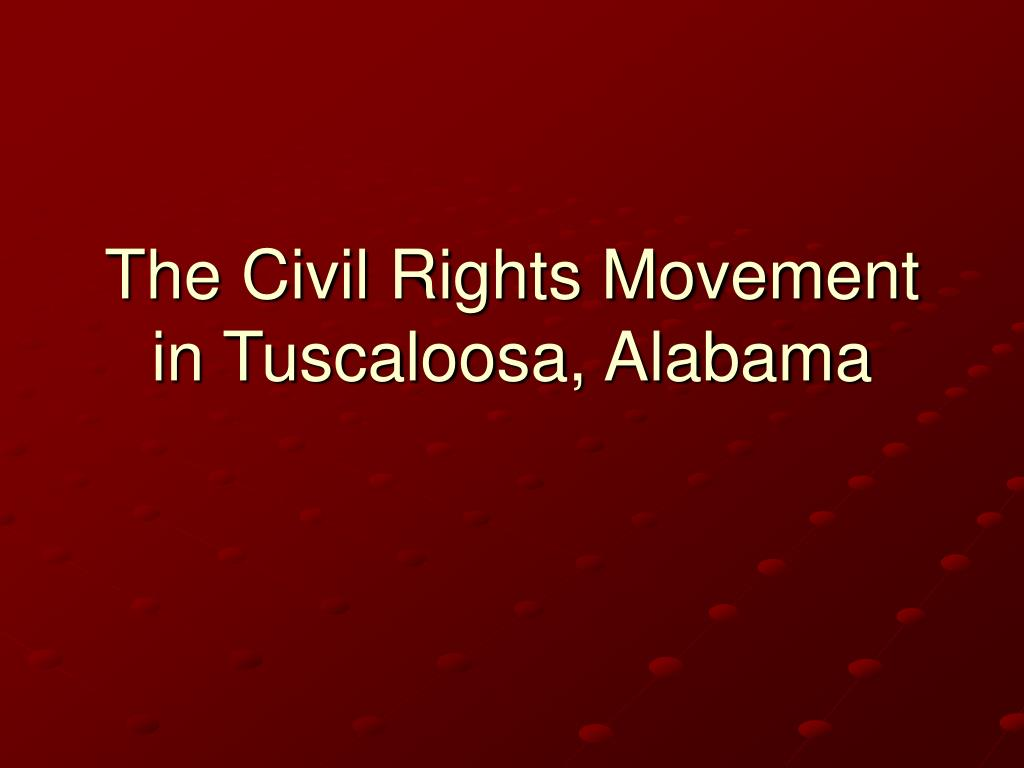 The Civil Rights Movement in Tuscaloosa, Alabama