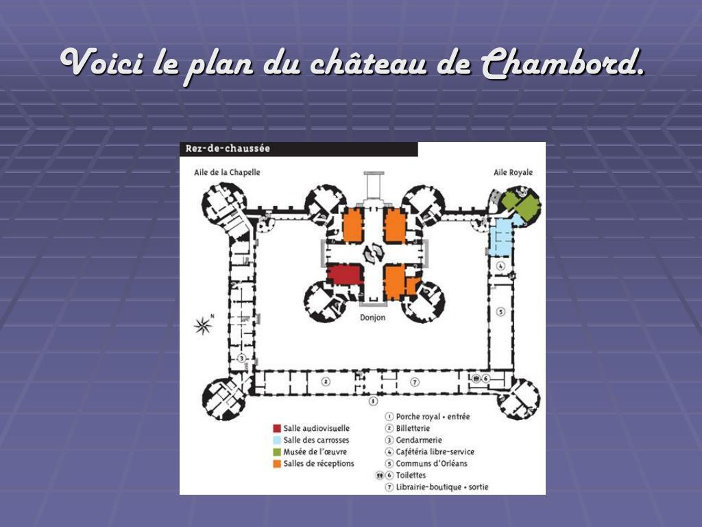 Voici le plan du château de Chambord.