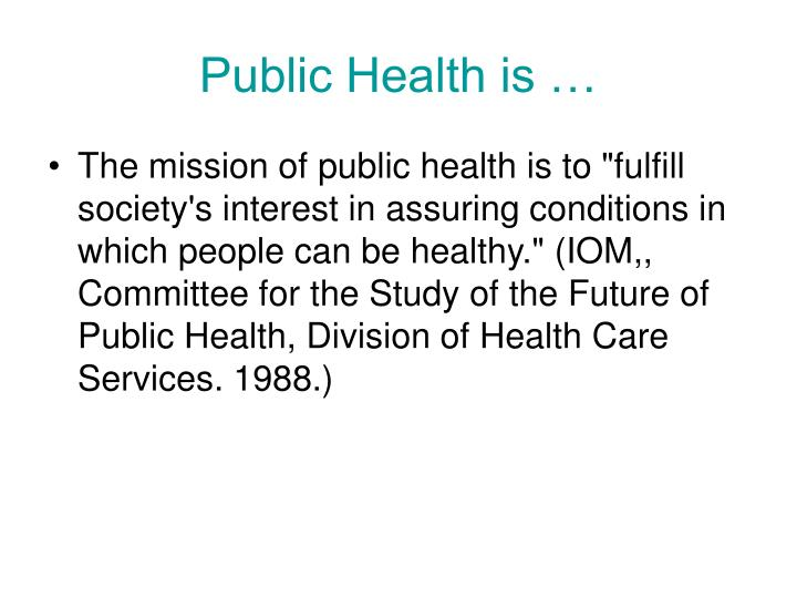 Public health is
