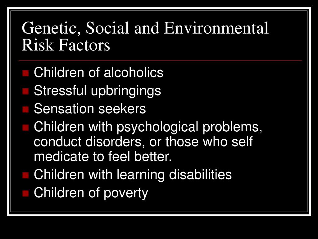 Genetic, Social and Environmental Risk Factors