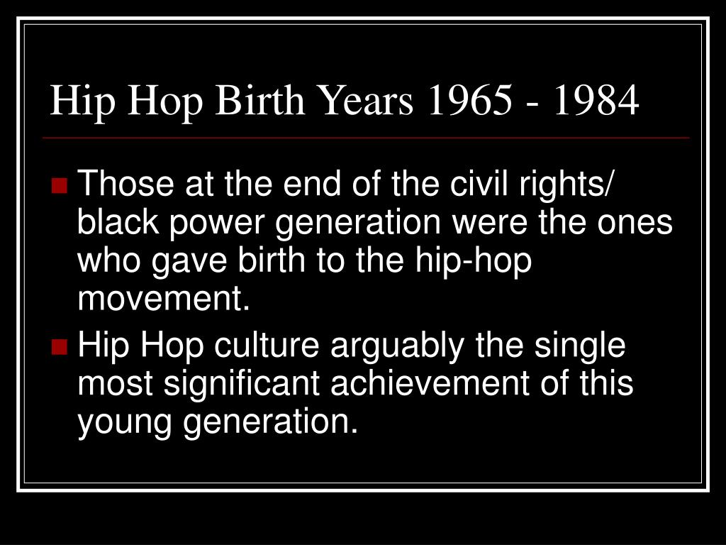 Hip Hop Birth Years 1965 - 1984