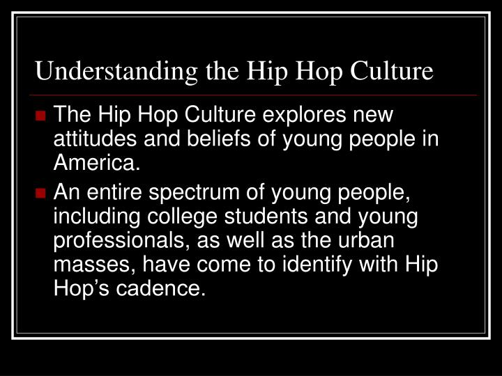 Understanding the hip hop culture
