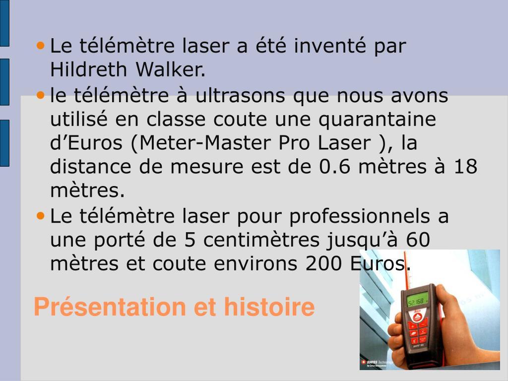 Le télémètre laser a été inventé par Hildreth Walker.
