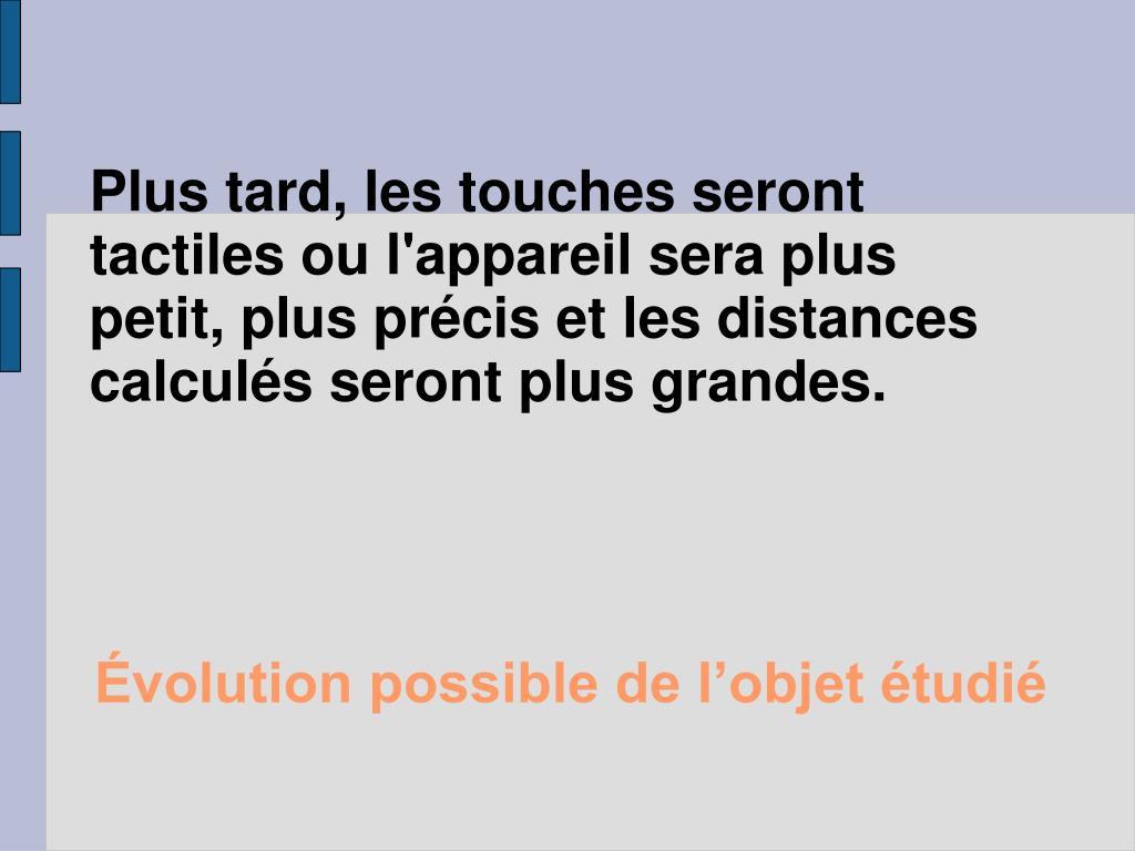 Évolution possible de l'objet étudié