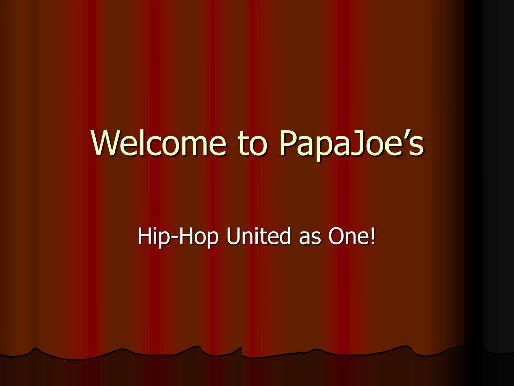 welcome to papajoe s