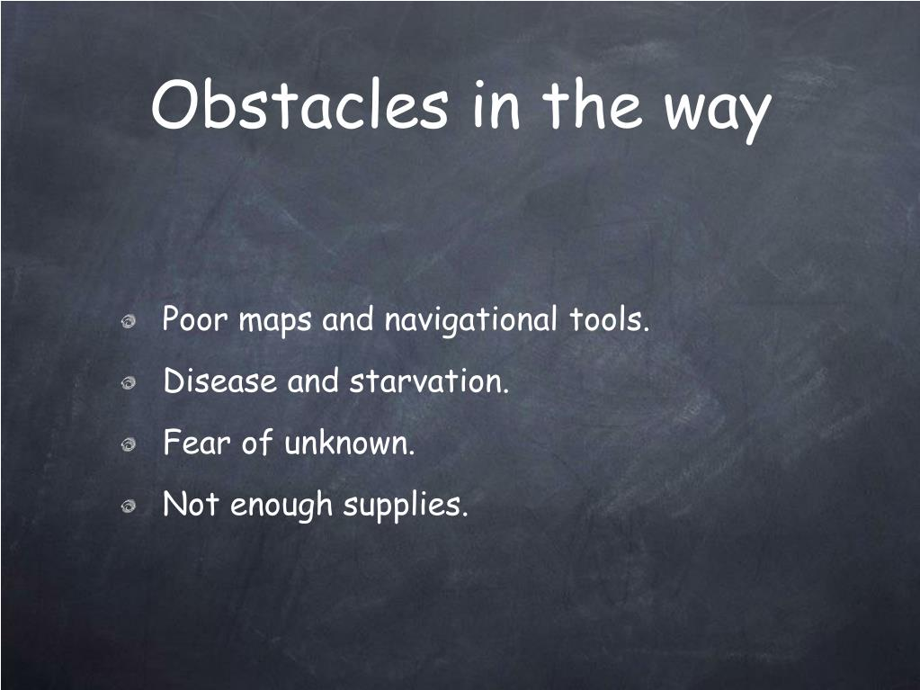 Obstacles in the way