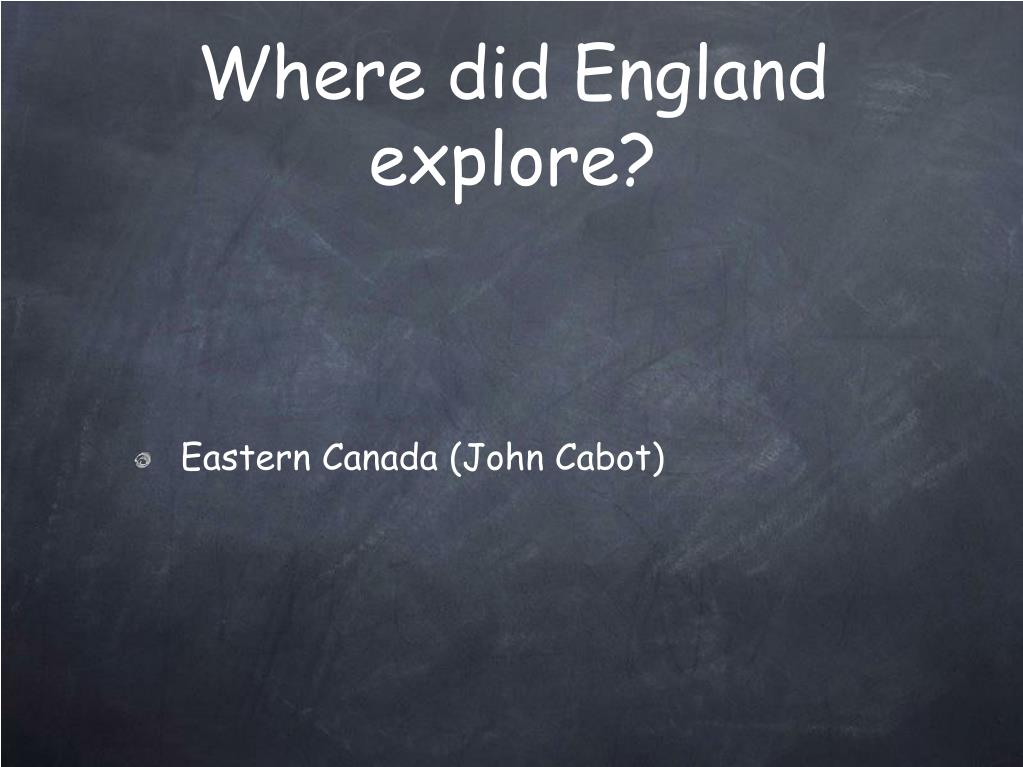 Where did England explore?