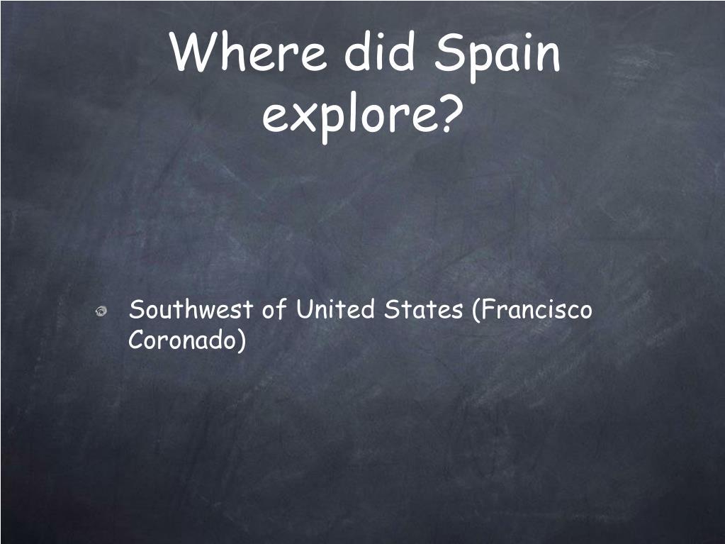 Where did Spain explore?