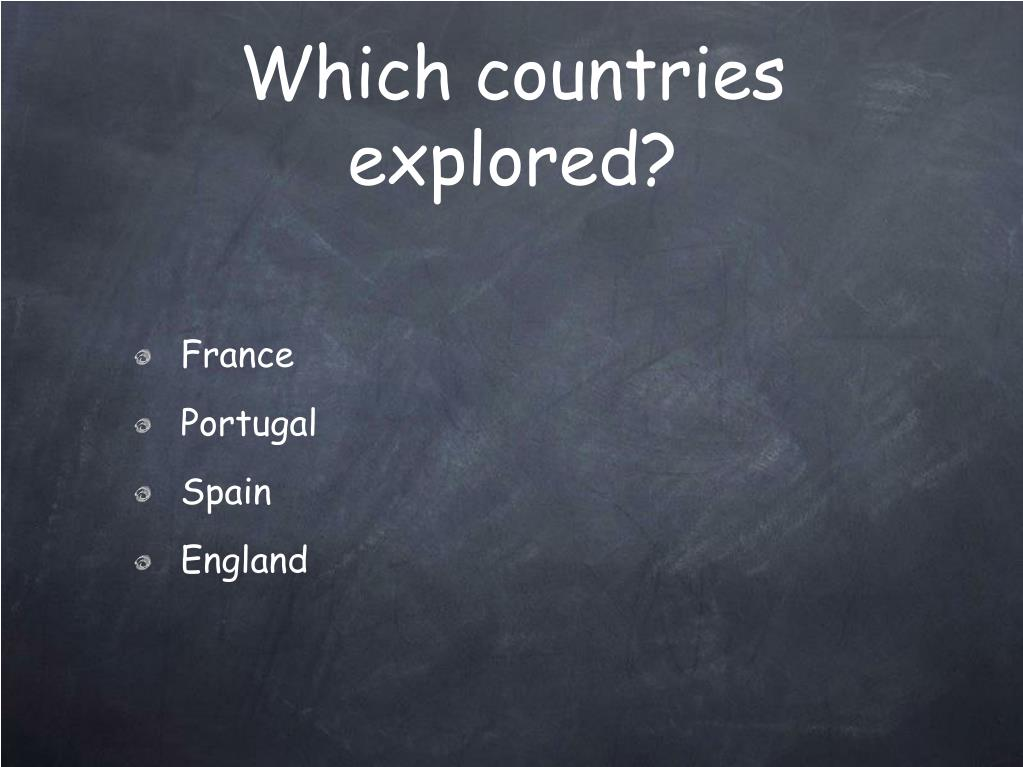 Which countries explored?
