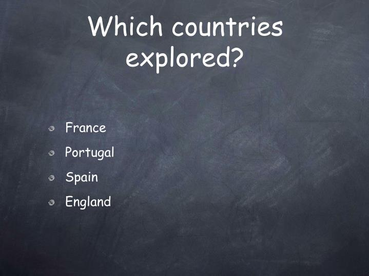 Which countries explored
