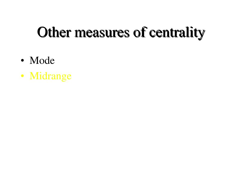 Other measures of centrality