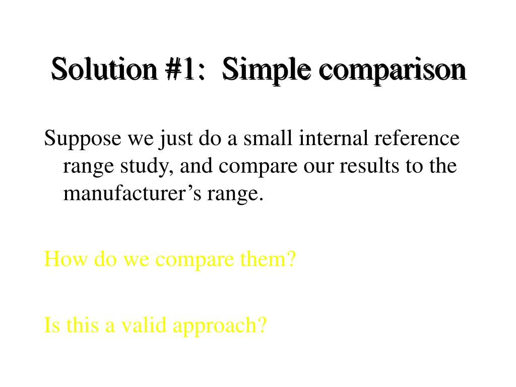 Solution #1:  Simple comparison