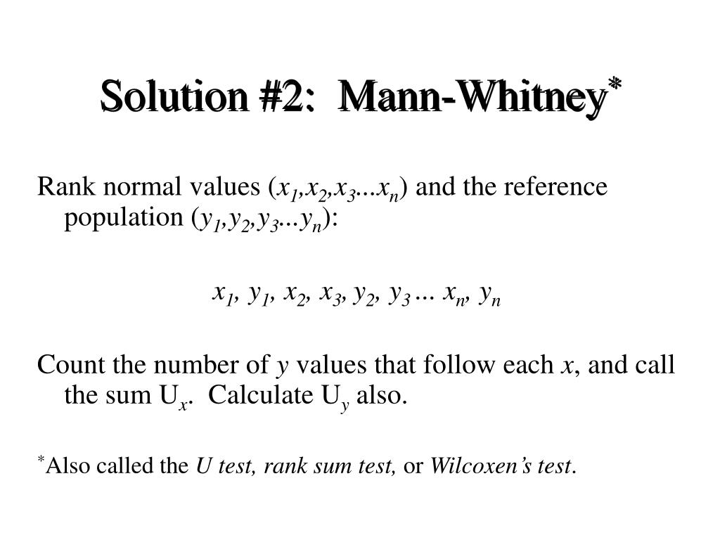 Solution #2:  Mann-Whitney