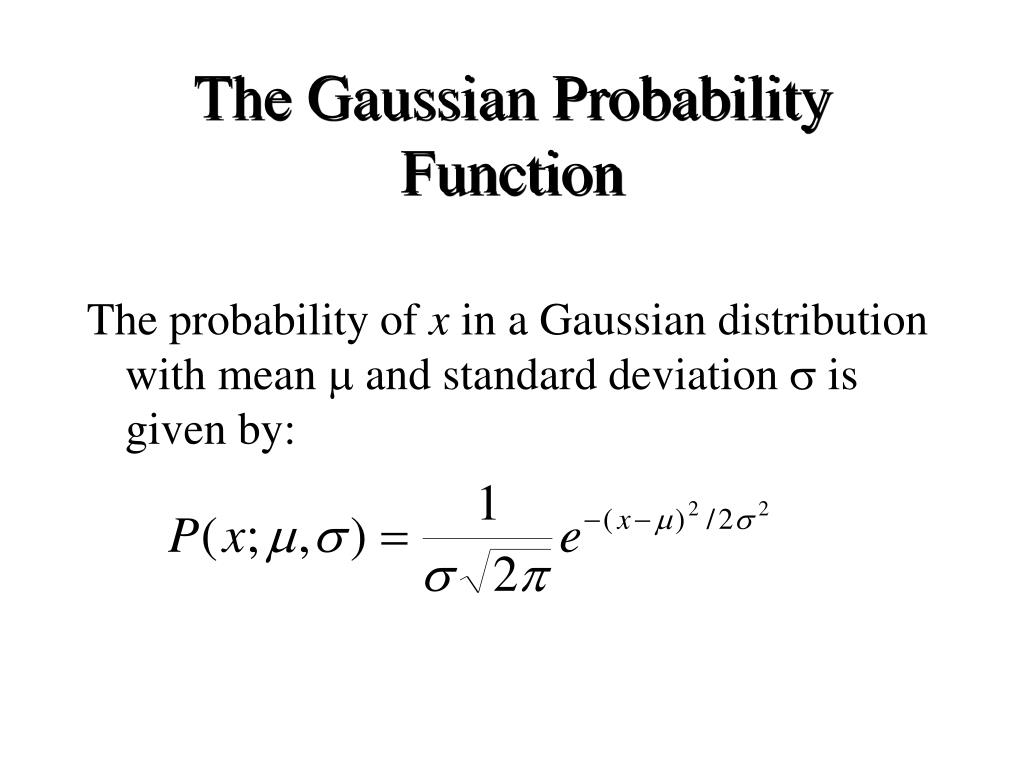 The Gaussian Probability Function