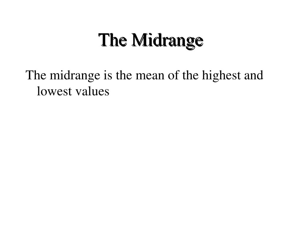 The Midrange