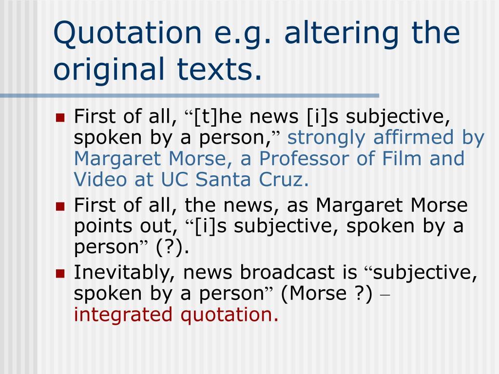 Quotation e.g. altering the original texts.