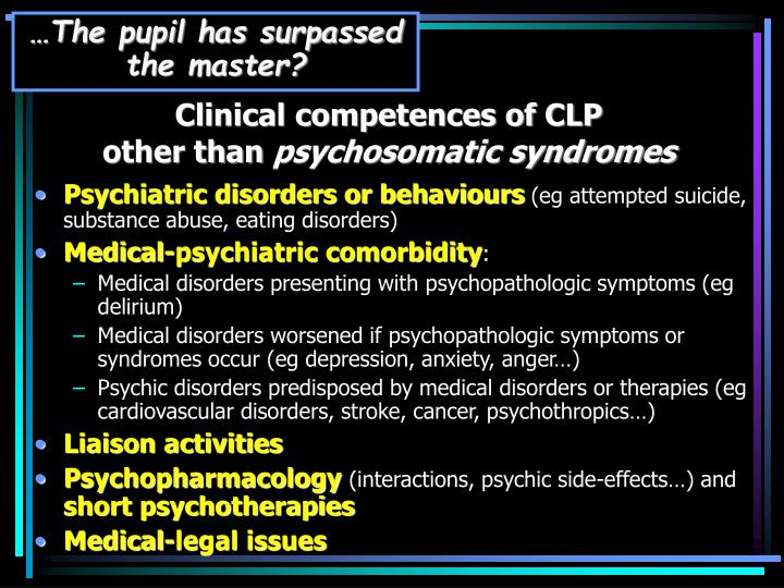 Clinical competences of clp other than psychosomatic syndromes