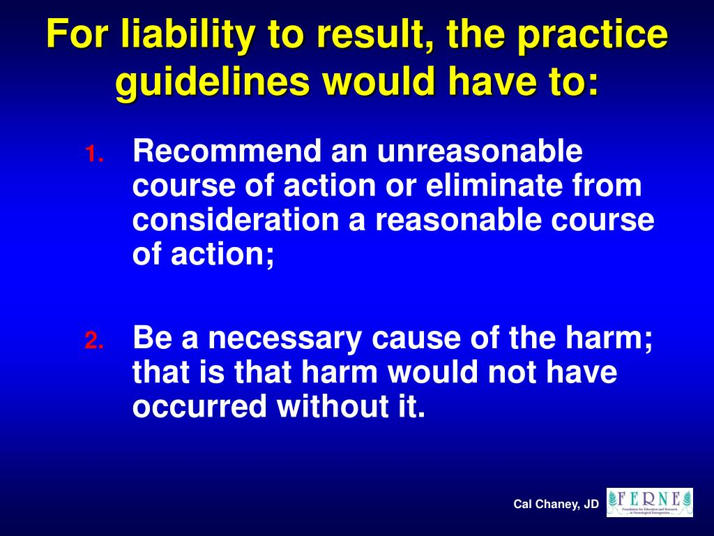 For liability to result, the practice guidelines would have to: