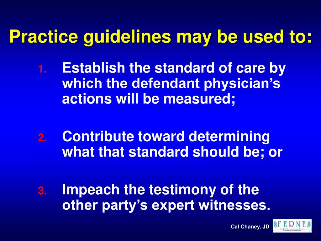 Practice guidelines may be used to: