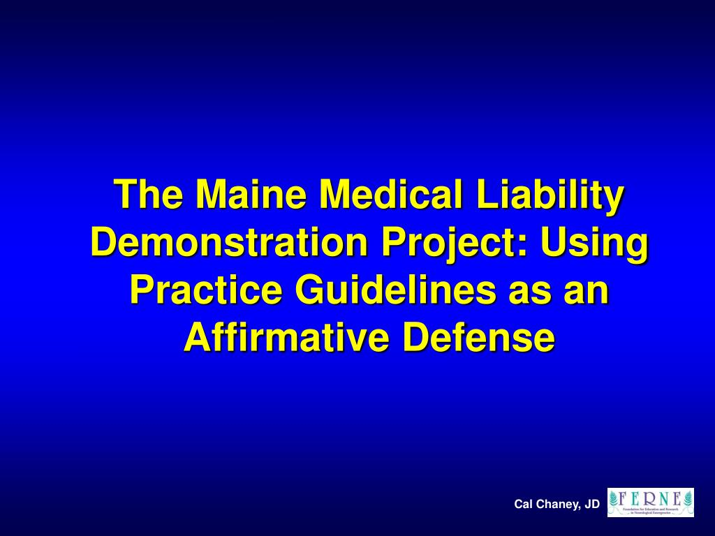 The Maine Medical Liability Demonstration Project: Using Practice Guidelines as an Affirmative Defense