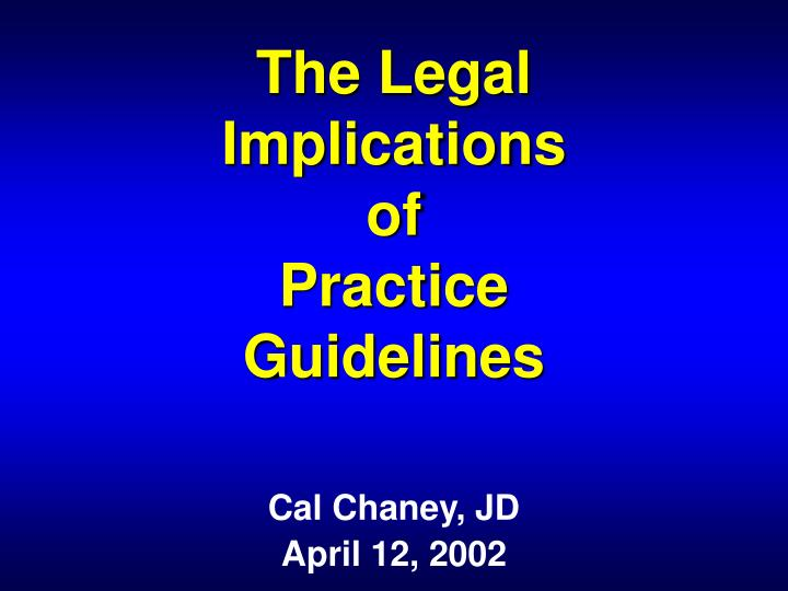 The legal implications of practice guidelines l.jpg