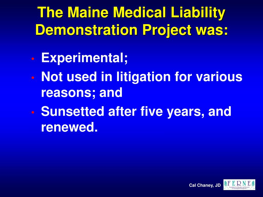 The Maine Medical Liability Demonstration Project was: