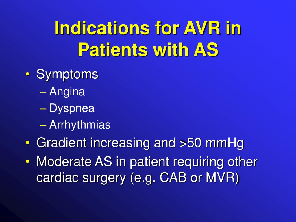 Indications for AVR in