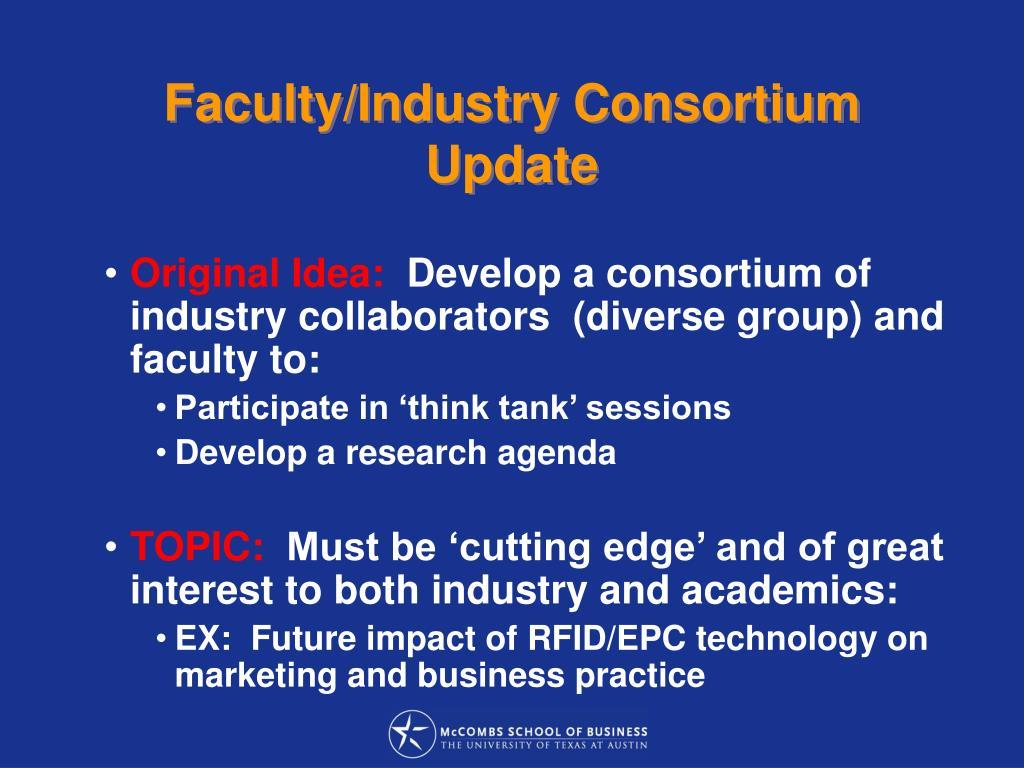 Faculty/Industry Consortium Update